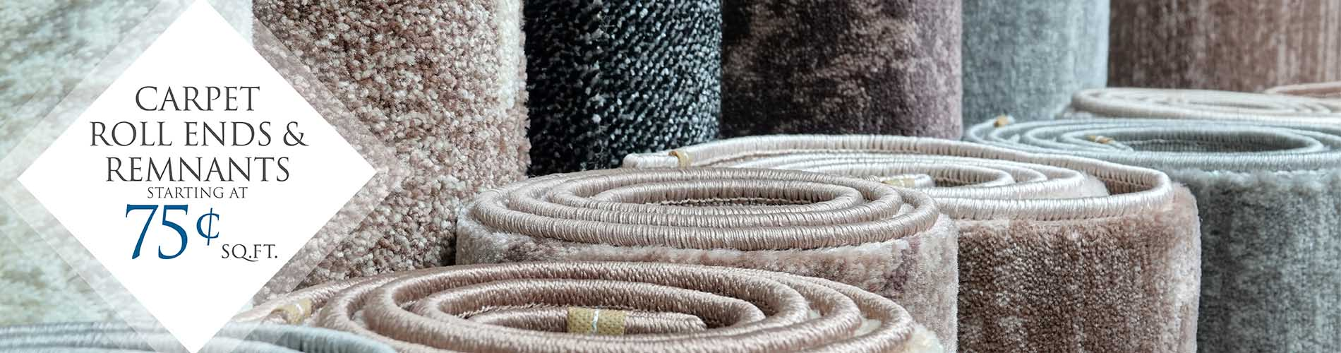 Carpet Roll Ends & Remnants 75¢ Sq. Ft.